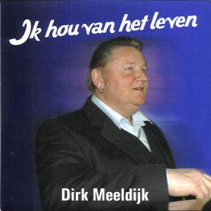 dirk_meeldijk-ik_hou_van_het_leven_s_1