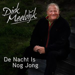 DIRK MEELDIJK - De Nacht Is Nog Jong (1500)