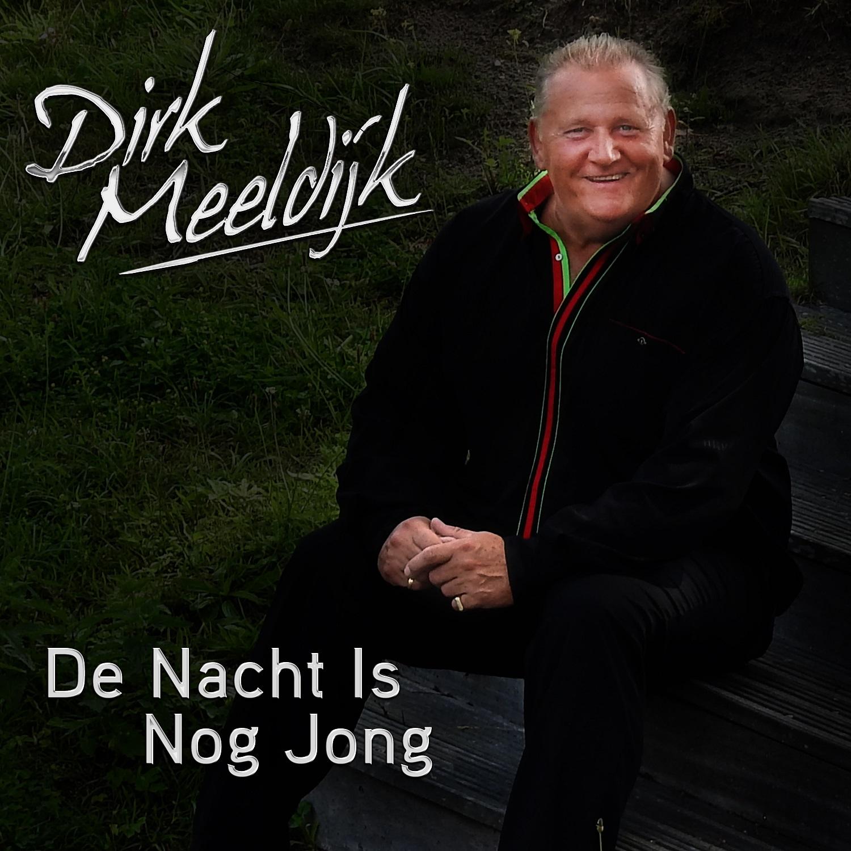 DIRK MEELDIJK - De Nacht Is Nog Jong (1500)